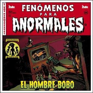 Fenómenos para Anormales: El Hombre Bobo - Vol.1