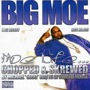 Moe Life (Chopped & Screwed)