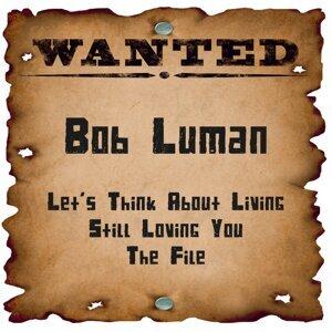 Wanted: Bob Luman