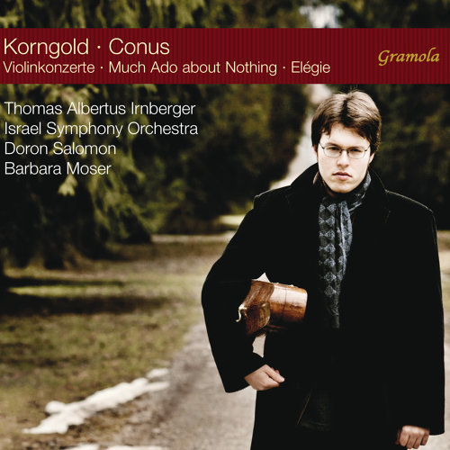 Korngold: Violin Concertos - Conus: Much Ado About Nothing & Élégie
