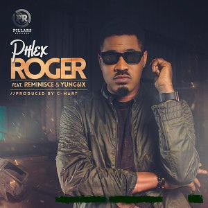 Roger (feat. Reminisce & Yung6ix)