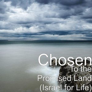 To the Promised Land (Israel for Life)