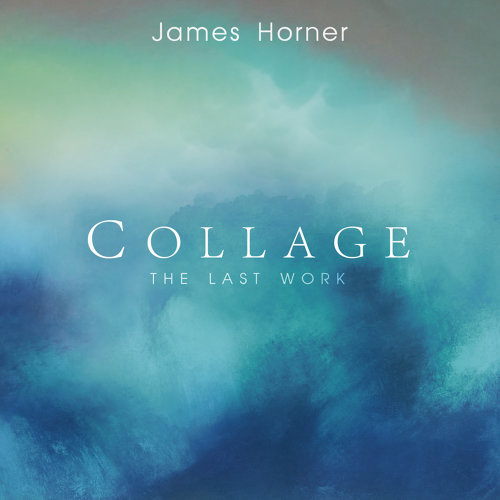 James Horner - Collage: The Last Work