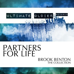 Ultimate Oldies: Partners for Life - Brook Benton - The Collection