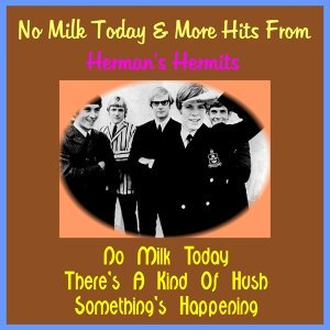 No Milk Today & More Hits from Herman's Hermits - Rerecorded Version
