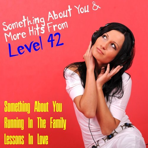 Something About You & More Hits from Level 42
