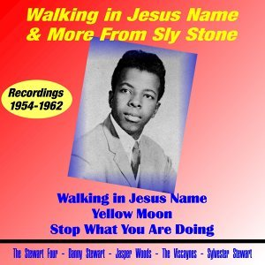 Walking in Jesus Name & More from Sly Stone