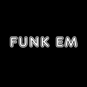 Funk 'Em