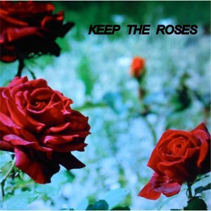 Keep the Roses