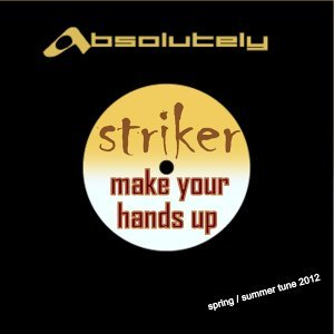Make Your Hands Up - Spring / Summer Tune 2012
