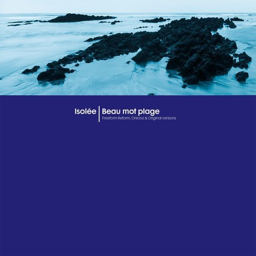 Beau Mot Plage - Freeform Reform, Onionz & Original Versions