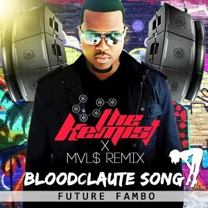 Bloodclaut Song - The Kemist & MVL$ Remix