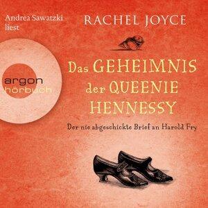 Der nie abgeschickte Liebesbrief an Harold Fry - Das Geheimnis der Queenie Hennessy - Ungekürzte Lesung