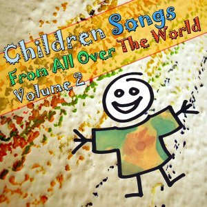 Children Songs From All Over The World - Volume 2