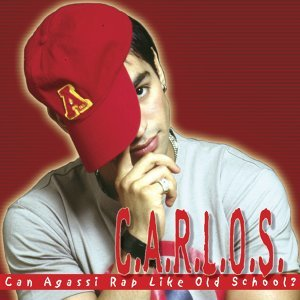C.A.R.L.O.S. - Can Agassi Rap Like Old School?