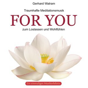 For You : Traumhafte Meditationsmusik