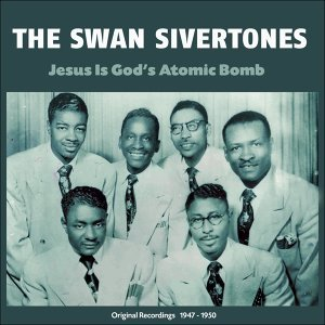 Jesus Is God's Atomic Bomb - Original Recordings 1947 - 1950