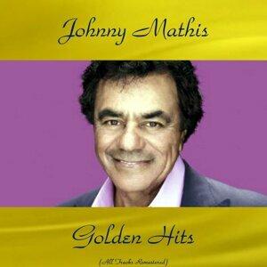Johnny Mathis Golden Hits - All Tracks Remastered