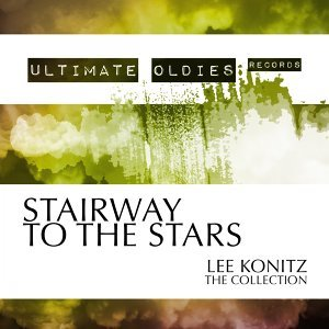 Ultimate Oldies: Stairway to the Stars - The Collection