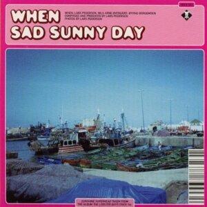Sad Sunny Day / Sunshine Superhead