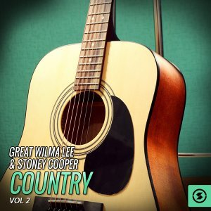 The Great Wilma Lee & Stoney Cooper Country, Vol. 2