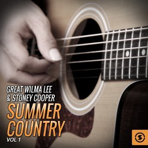 Great Wilma Lee & Stoney Cooper Summer Country, Vol. 1