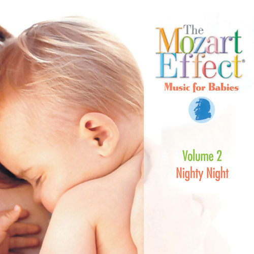 The Mozart Effect Music for Babies Vol. 2 Nighty Night