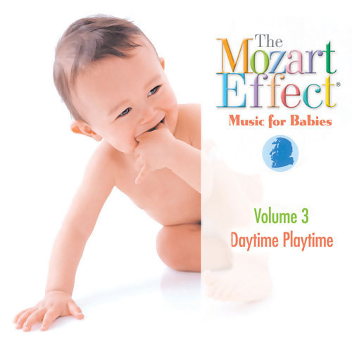 The Mozart Effect Music for Babies Vol.3 Daytime Playtime