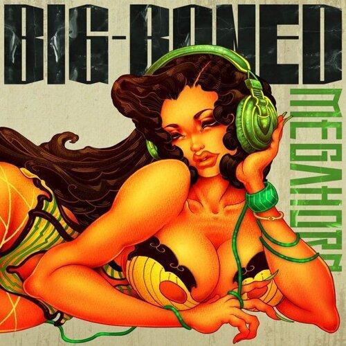 BIG-BONED
