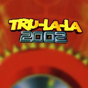 Tru La La 2002