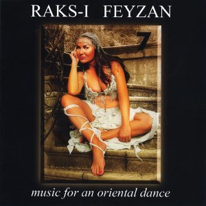 Raks-ı Feyzan, Vol. 7 - Music for an Oriental Dance