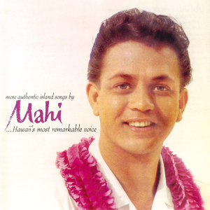 More Authentic Island Songs By Mahi