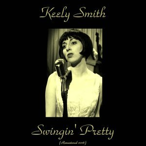Swingin' Pretty - Remastered 2016
