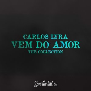 Vem do Amor - The Collection
