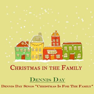 "Dennis Day Sings ""Christmas Is for the Family"""""