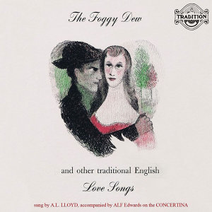The Foggy Dew and Other Traditional English Love Songs