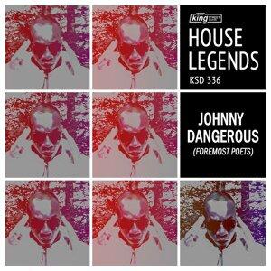 House Legends jOHNNYDANGEROUs (Foremost Poets)
