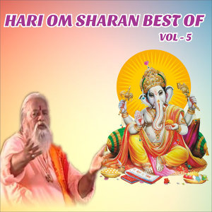 Hari Om Sharan Best of Vol. 5