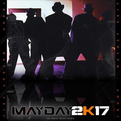 Mayday 2k17