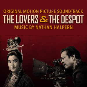 The Lovers and the Despot (Original Motion Picture Soundtrack)