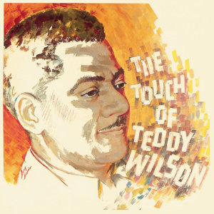 The Touch of Teddy Wilson (Bonus Track Version)