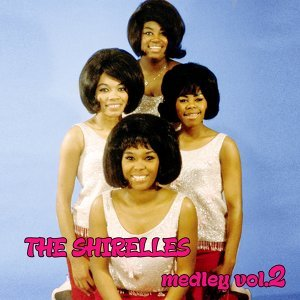 The Shirelles Medley 2: You Don't Want My Love / A Teardrop and a Lollipop / The Things I Want to Hear (Pretty Words) / Tonight at the Prom / My Love Is a Charm / Twenty-One / Without a Word of Complaint / Slop Time
