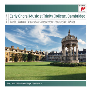Early Choral Music at Trinity College, Cambridge