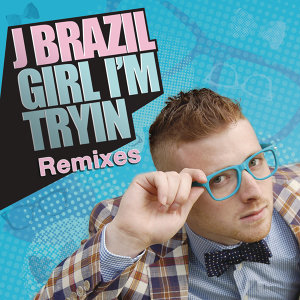 Girl I'm Tryin' (Remixes)