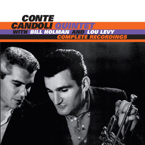 The Complete Recordings of the Conte Candoli Quintet with Bill Holman & Lou Levy