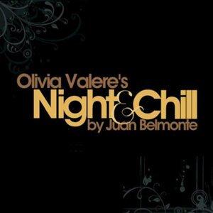 Olivia Valere's Night & Chill