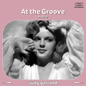 At the Grove Medley: Garland Overture / When You're Smiling / Zing! Went The Strings Of My Heart / Purple People Eater / You Made Me Love You / For Me And My Gal / The Trolley Song / When The Sun Comes Out / Rock-A-Bye Your Baby With A Dixie Melody / O