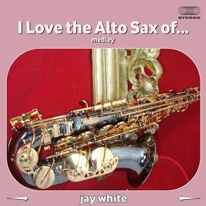 I Love the Alto Sax of...Medley: Laura (Part 1) / Laura (Part 2) / On the Trail / Tosselli's Serenade / Claire De Lune / Deep Purple / Estrellita / Over the Rainbow