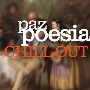 Paz Poesia Chill Out
