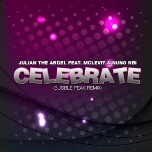 Celebrate - Bubble Peak Remix